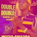 Download music - Double Double (cover) by Mozys sihyona
